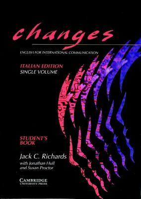 Changes Single Volume Students Book Italian Edition: English for International Communication  by  Jack C. Richards