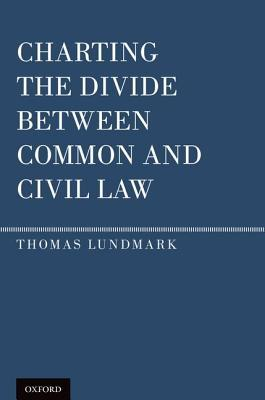 Charting the Divide Between Common and Civil Law Thomas Lundmark