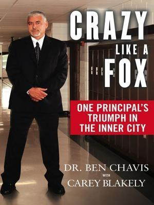 Crazy Like a Fox: One Principals Triumph in the Inner City  by  Ben Chavis