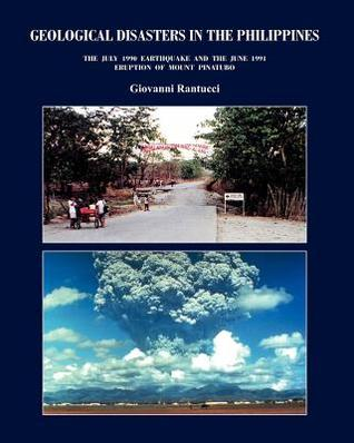 Geological Disasters in the Philippines: The July 1990 Earthquake and the 1991 Eruption of Mount Pinatubo  by  Giovanni Rantucci
