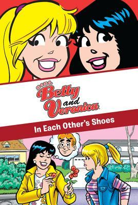 Xoxo, Betty and Veronica: In Each Others Shoes: In Each Others Shoes  by  Unknown