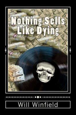 Nothing Sells Like Dying Will Winfield