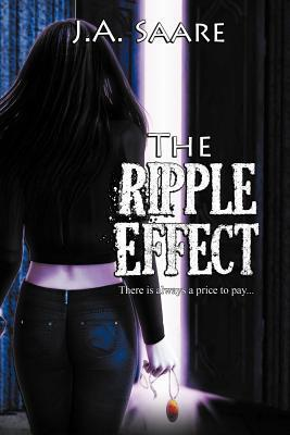 The Ripple Effect (Rhiannons Law #3) J.A. Saare