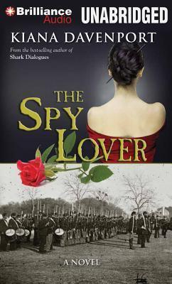Spy Lover, The: A Novel Kiana Davenport