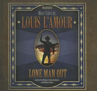 Lone Man Out: More Tales Louis LAmour by Louis LAmour