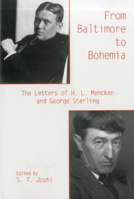 From Baltimore to Bohemia: The Letters of H. L. Mencken and George Sterling  by  H.L. Mencken