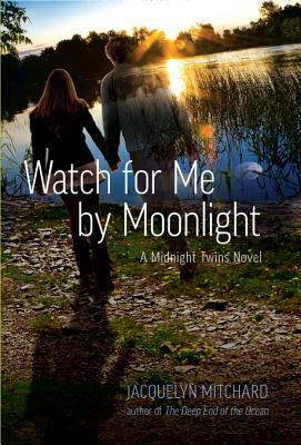 Watch for Me  by  Moonlight (Midnight Twins, #3) by Jacquelyn Mitchard