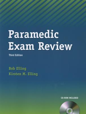 Paramedic Exam Review [With CDROM] Bob Elling
