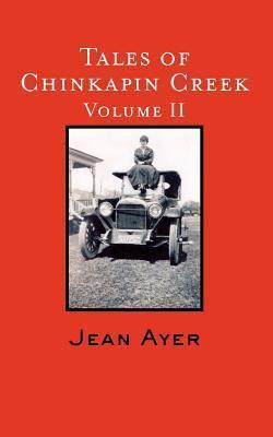 Tales of Chinkapin Creek Volume II: Bob Ayer, Ann Van Saun, Kevin Meredith Jean Ayer