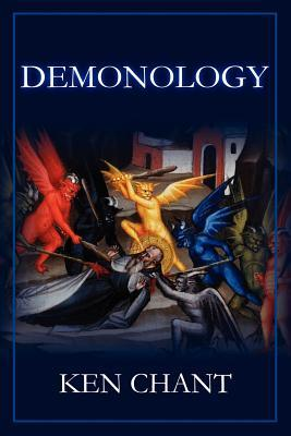 Demonology Powers of Darkness  by  Ken Chant
