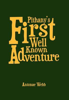 Pithanys First Well Known Adventure  by  Antonae Webb