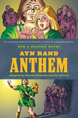 Ayn Rands Anthem: The Graphic Novel  by  Charles Santino