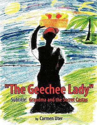The Geechee Lady: Grandma and the Secret Castas Carmen Uter