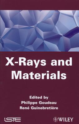 X-Rays and Materials  by  P. Goudeau