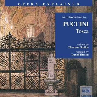 Tosca: An Introduction to Puccinis Opera  by  Thomson Smillie