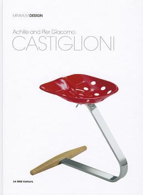 Achille and Pier Giacomo Castiglioni Matteo Vercelloni