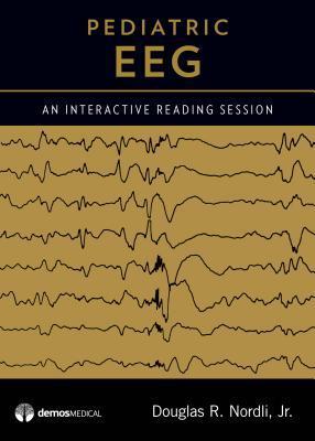 Pediatric Eeg DVD: An Interactive Reading Session Douglas Nordli