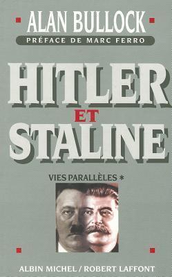 Hitler Et Staline - Tome 1  by  Alan Bullock
