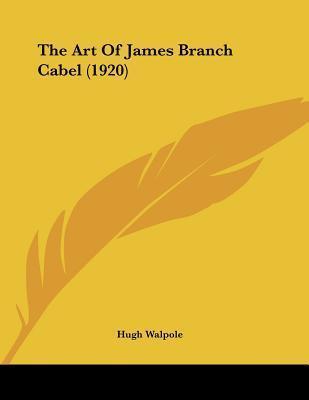 The Art of James Branch Cabel (1920) Hugh Walpole
