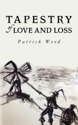 Tapestry of Love and Loss  by  Patrick Wood