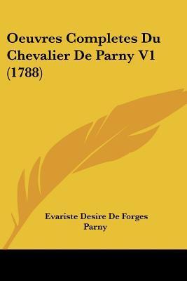 Oeuvres Evariste Desire De Forges Parny