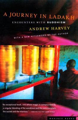 A Journey in Ladakh: Encounters with Buddhism Andrew Harvey
