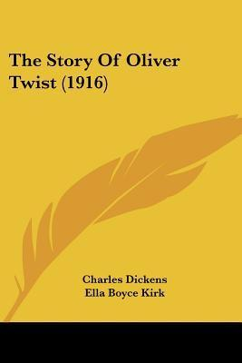 The Story of Oliver Twist (1916)  by  Charles Dickens