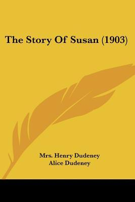 The Story of Susan (1903)  by  Mrs. Henry Dudeney