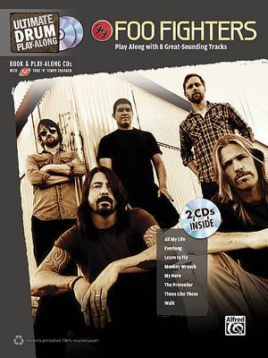 Ultimate Drum Play-Along Foo Fighters: Authentic Drum, Book & 2 Enhanced CDs Alfred A. Knopf Publishing Company, Inc.