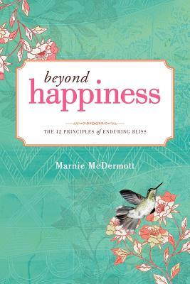 Soul Happiness: The 11 Secrets of Living with Purpose Marnie McDermott