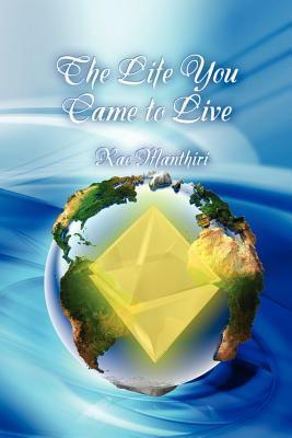The Life You Came to Live  by  Rae Manthiri
