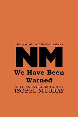 We Have Been Warned Naomi Mitchison