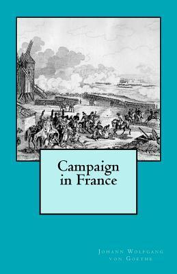 Campaign in France  by  Johann Wolfgang von Goethe