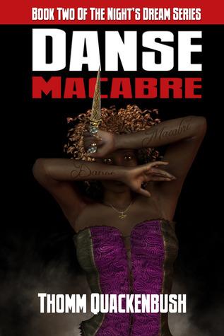 Danse Macabre (Nights Dream, #2)  by  Thomm Quackenbush