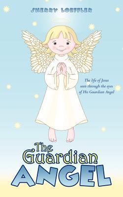 The Guardian Angel  by  Sherry Loeffler