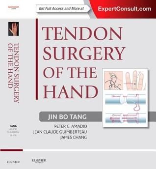 Tendon Surgery of the Hand: Expert Consult - Online and Print, 1e  by  Jin Bo Tang
