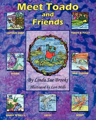 Meet Toado and Friends: A Book from the Toado and Friends Series  by  Linda Sue Brooks