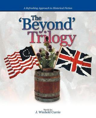 The Beyond Trilogy  by  J Winfield Currie