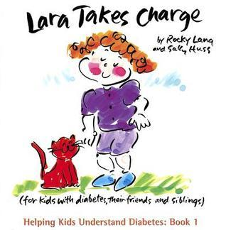 Lara Takes Charge: For Kids with Diabetes, Their Friends and Siblings Rocky Lang