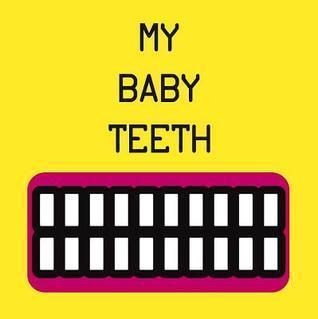 My Baby Teeth  by  Mariarosaria Tagliaferri