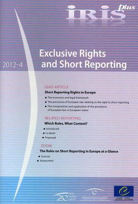 Iris Plus 2012-4 - Exclusive Rights and Short Reporting  by  Council of Europe