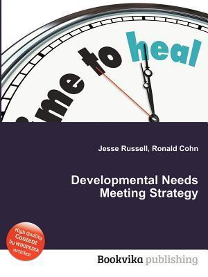 Developmental Needs Meeting Strategy  by  Jesse Russell