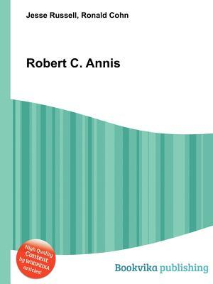Robert C. Annis  by  Jesse Russell