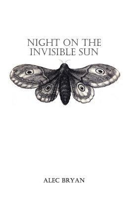 Night on the Invisible Sun  by  Alec Bryan