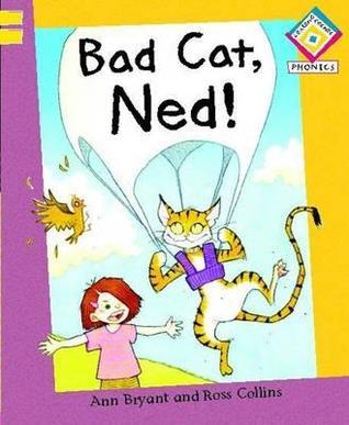 Bad Cat, Ned Ann Bryant