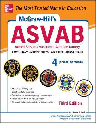 McGraw-Hills ASVAB, 3rd Edition: Strategies + 4 Practice Tests Janet E. Wall