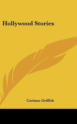 Hollywood Stories  by  Corinne Griffith