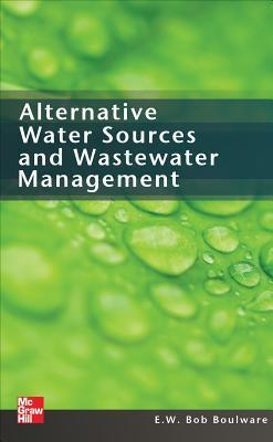 Alternative Water Sources and Wastewater Management E. W. Bob Boulware
