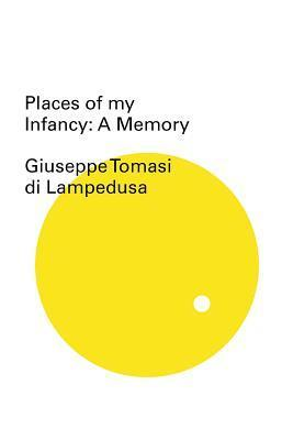 Places of My Infancy Giuseppe Tomasi di Lampedusa