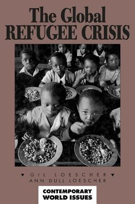 The Global Refugee Crisis: A Reference Handbook Gil Loescher